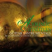 Acoustic christmas guitar instrumentals (By an international selection of acoustic guitarists) by Various Artists