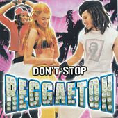 Don't Stop Reggaetown de Various Artists