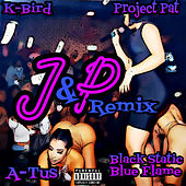 J&P Remix von Project Pat