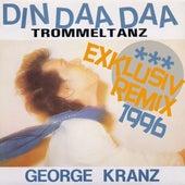 Din Daa Daa (Exklusiv Remix 1996) by George Kranz