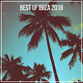 Best Of Ibiza 2018 von Various Artists