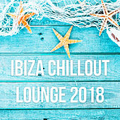 Ibiza Chillout Lounge 2018 by Various Artists