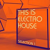 This Is Electro House, Selection 1 von Various Artists