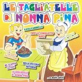 Le tagliatelle di nonna Pina by Various Artists