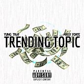 Trending Topic by Yung Trap