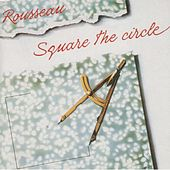 Square the Circle de Rousseau