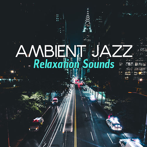 Ambient Jazz Relaxation Sounds by Vintage Cafe