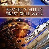 Beverly Hills Finest Chill Volume 2 by Various Artists