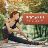 #Ambient Zen Yoga de Zen Meditation and Natural White Noise and New Age Deep Massage