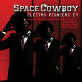 Electro Pioneers EP by Space Cowboy
