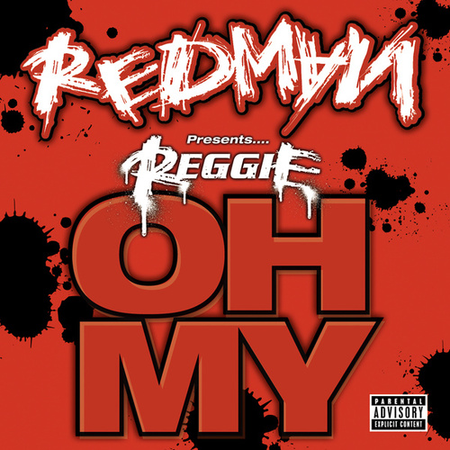Redman presents Reggie 'Oh My' by Redman