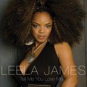 Tell Me You Love Me von Leela James
