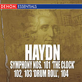 Haydn: Symphony Nos. 101 'The Clock', 102, 103 'Drum Roll' & 104 by Various Artists