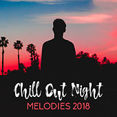 Chill Out Night Melodies 2018 by Chillout Lounge