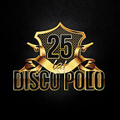 25 Lat Disco Polo by Various Artists