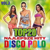 Top 20 - Najlepsze hity disco polo Vol.3 von Various Artists