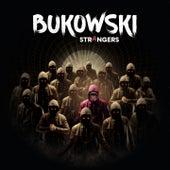 Strangers von Bukowski