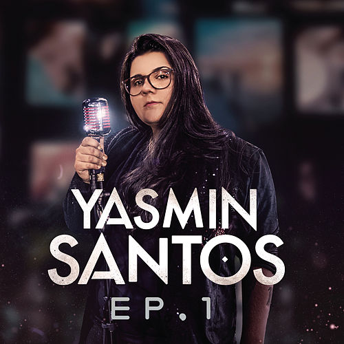 Yasmin Santos, EP1 by Yasmin Santos