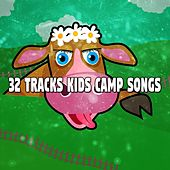 32 Tracks Kids Camp Songs by Canciones Infantiles