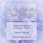By the Beautiful Blue Danube von Radio Symphony Orchestra Berlin