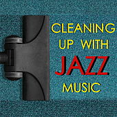 Cleaning Up With Jazz Music de Various Artists