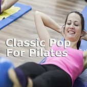 Classic Pop For Pilates von Various Artists