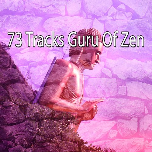 73 Tracks Guru Of Zen by Music For Meditation