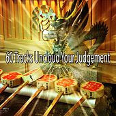 60 Tracks Uncloud Your Judgement by Classical Study Music (1)