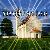 Strength From Jesus by Praise and Worship