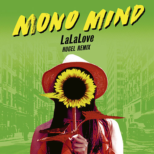 LaLaLove (Hugel Remix) by Mono Mind