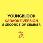 Youngblood (Originally by 5 Seconds of Summer) (Karaoke Version) by JMKaraoke