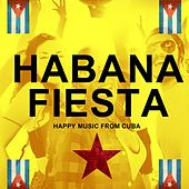 Habana Fiesta (Happy Music from Cuba) de Various Artists