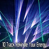 10 Track Rekindle Your Energy by CDM Project