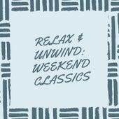 Relax & Unwind: Weekend Classics van Various