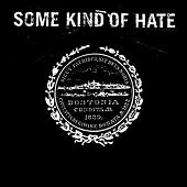 Some Kind of Hate [EP] de Some Kind Of Hate