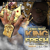 King Fresh by Fatboi Fresh