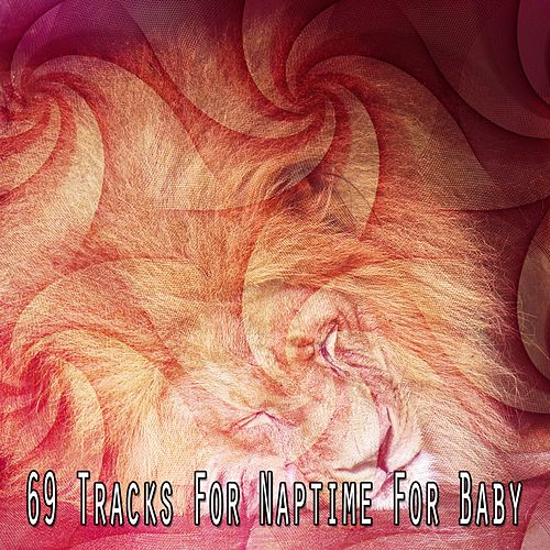69 Tracks For Naptime For Baby de Rockabye Lullaby