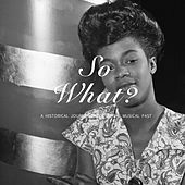So What? by Various Artists