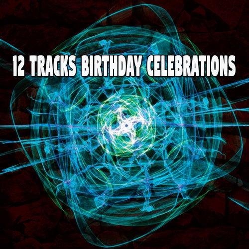 12 Tracks Birthday Celebrations by Happy Birthday