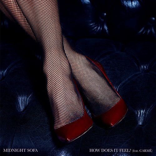 How Does It Feel? by Midnight Sofa