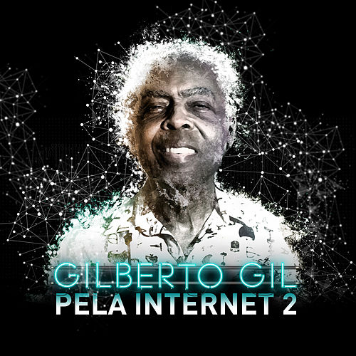 Pela Internet 2 by Gilberto Gil