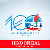 Hino do Centenário IEADPE by Eliã Oliveira