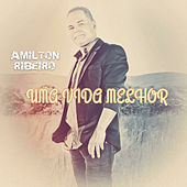Uma Vida Melhor von Amilton Ribeiro