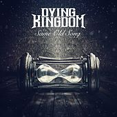 Same Old Song by Dying Kingdom