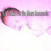 61 Tracks For No More Insomnia de White Noise Babies