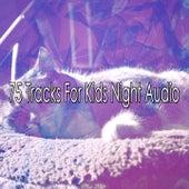 75 Tracks For Kids Night Audio de Sounds Of Nature