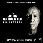 The John Carpenter Collection - Music From The Hit Movies Of John Carpenter by Geek Music