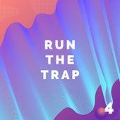Run The Trap, Vol. 4 van Various