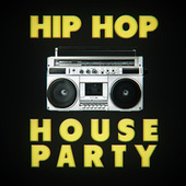 Hip Hop House Party von Various Artists