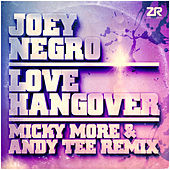 Love Hangover (Micky More & Andy Tee Remix) di Joey Negro